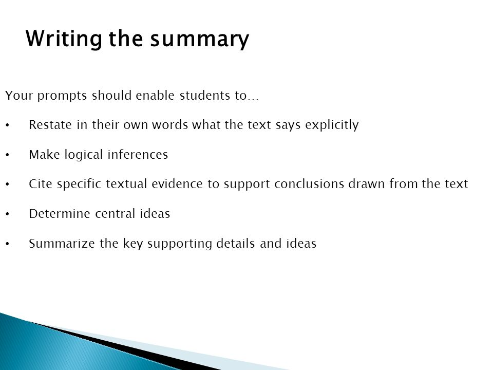 Writing the summary Your prompts should enable students to…