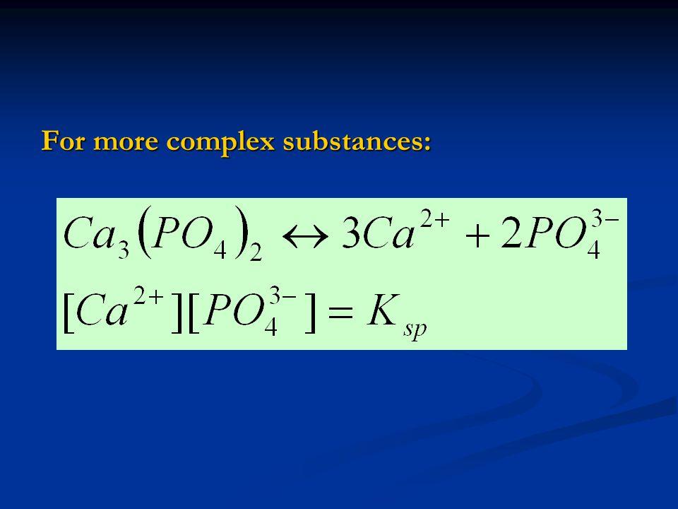 For more complex substances: