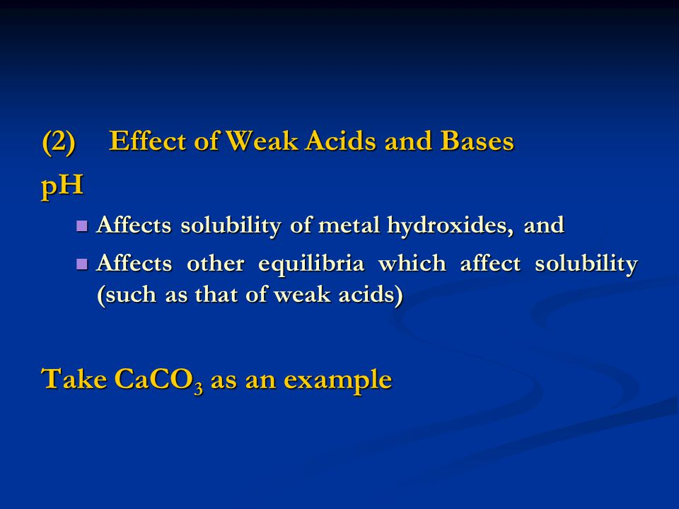 (2) Effect of Weak Acids and Bases pH