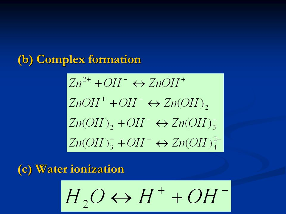 (b) Complex formation (c) Water ionization