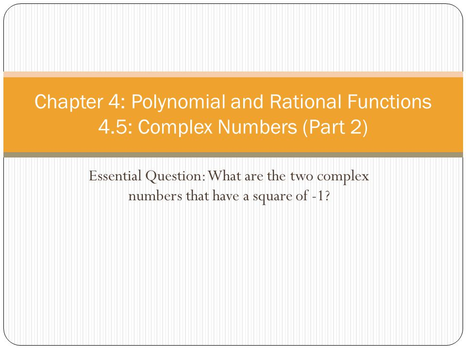 Chapter 4: Polynomial and Rational Functions 4