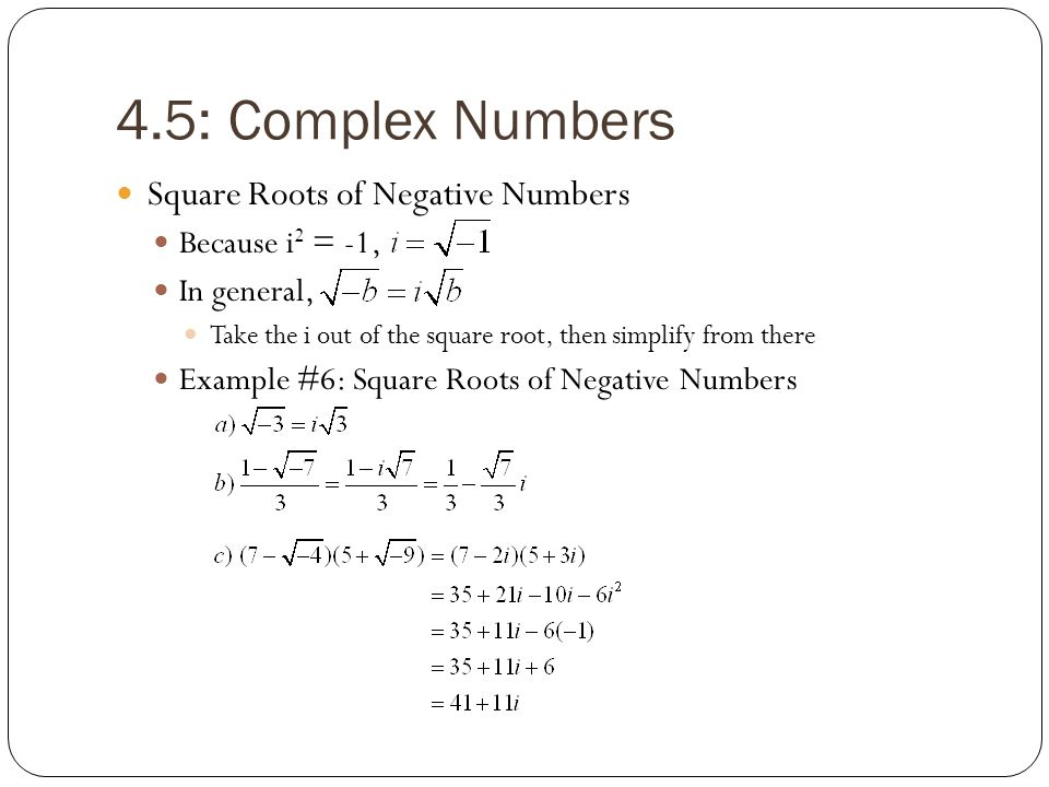 4.5: Complex Numbers Square Roots of Negative Numbers Because i2 = -1,