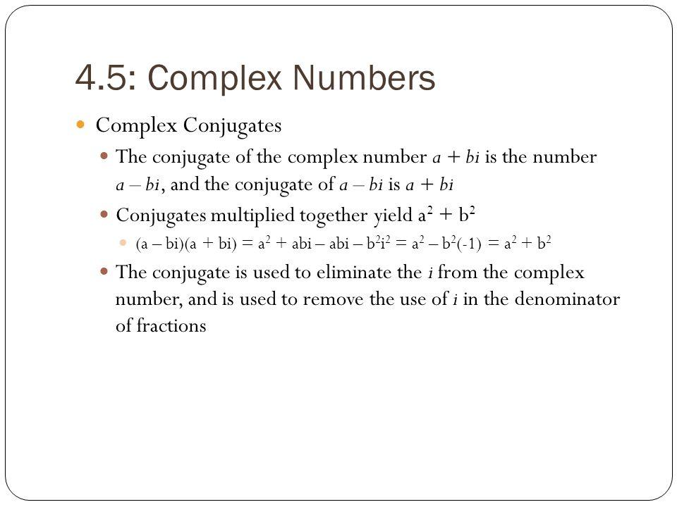 4.5: Complex Numbers Complex Conjugates