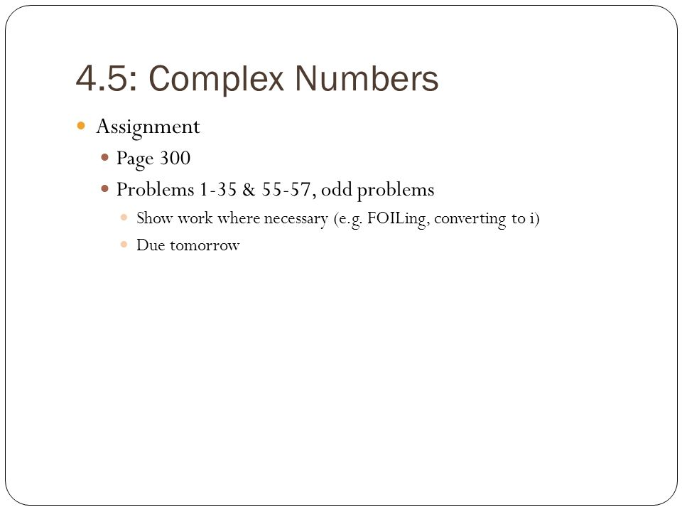 4.5: Complex Numbers Assignment Page 300