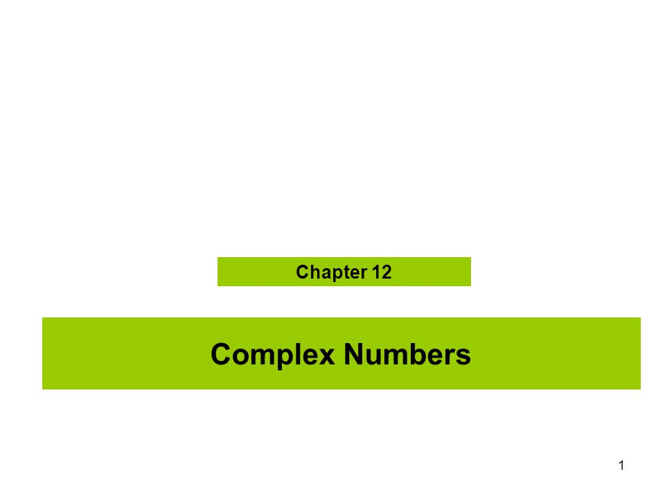 MAT 205 F08 Chapter 12 Complex Numbers