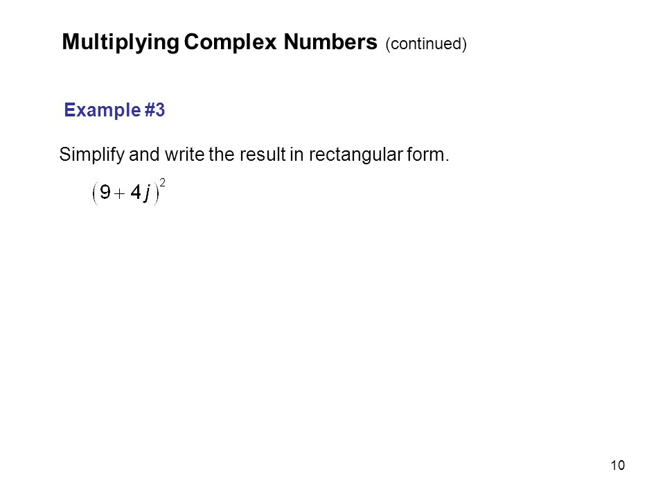 Multiplying Complex Numbers (continued)