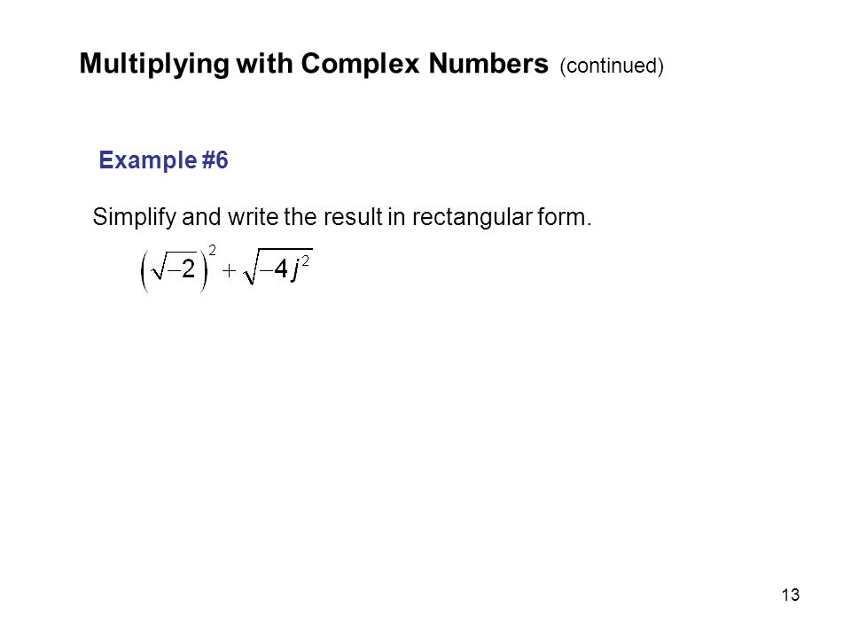 Multiplying with Complex Numbers (continued)