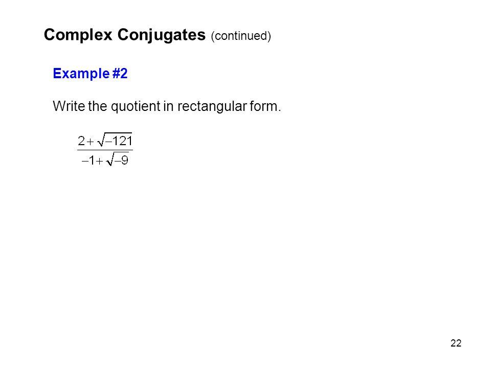 Complex Conjugates (continued)