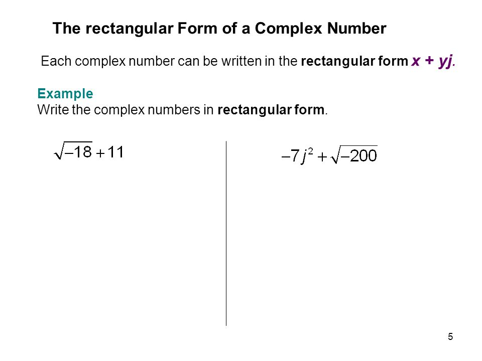 The rectangular Form of a Complex Number