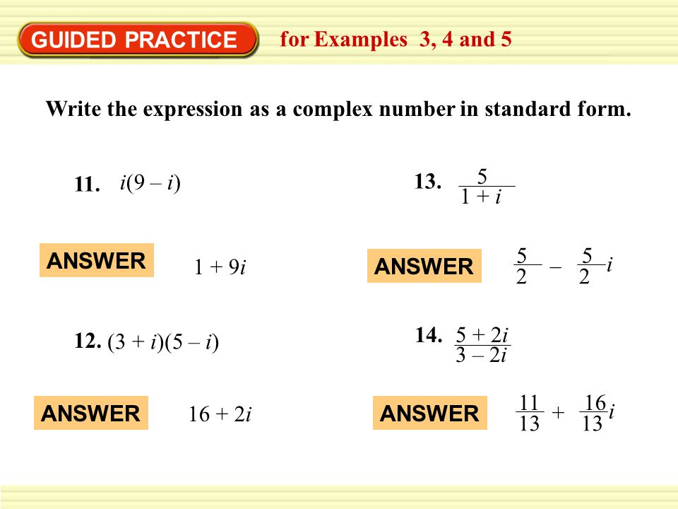 GUIDED PRACTICE for Examples 3, 4 and 5. Write the expression as a complex number in standard form.