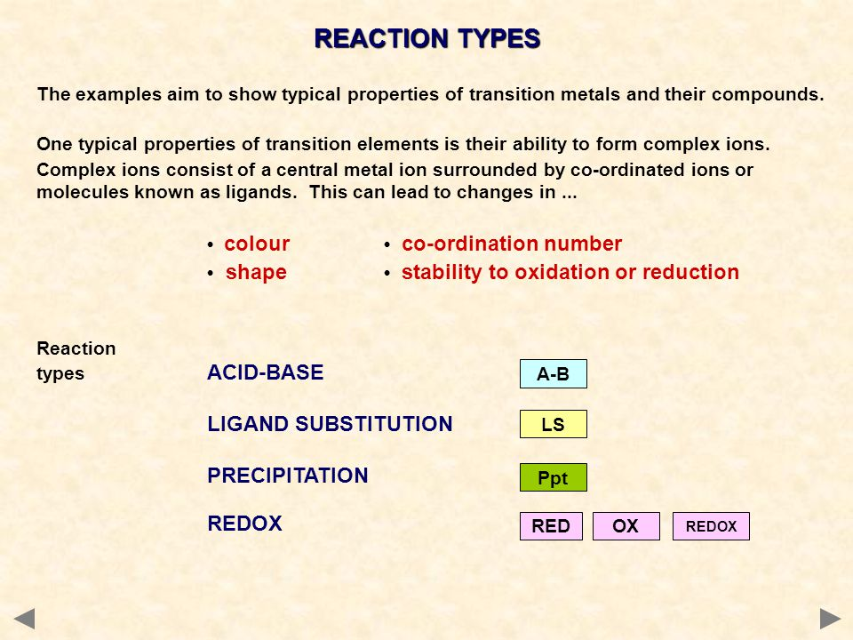 REACTION TYPES • shape • stability to oxidation or reduction
