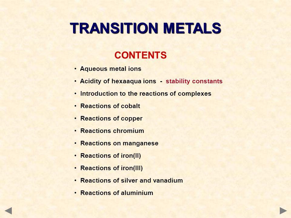 TRANSITION METALS CONTENTS Aqueous metal ions