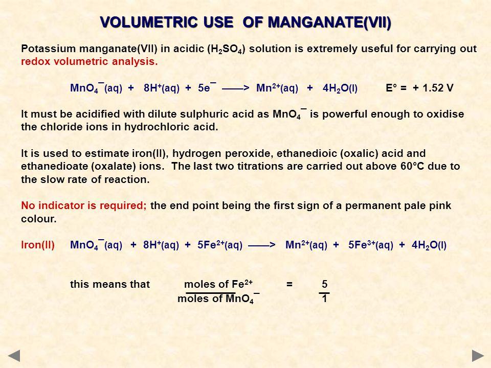 VOLUMETRIC USE OF MANGANATE(VII)