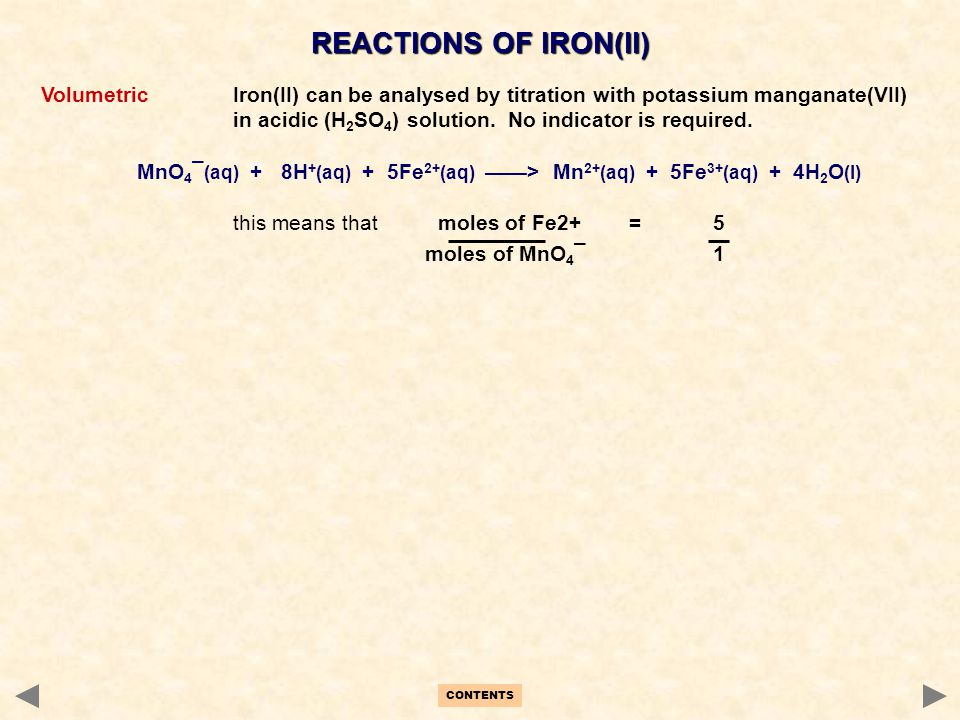 REACTIONS OF IRON(II) Volumetric Iron(II) can be analysed by titration with potassium manganate(VII)