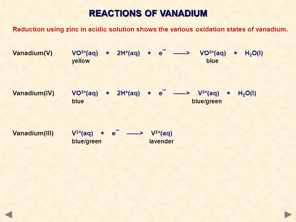REACTIONS OF VANADIUM Reduction using zinc in acidic solution shows the various oxidation states of vanadium.