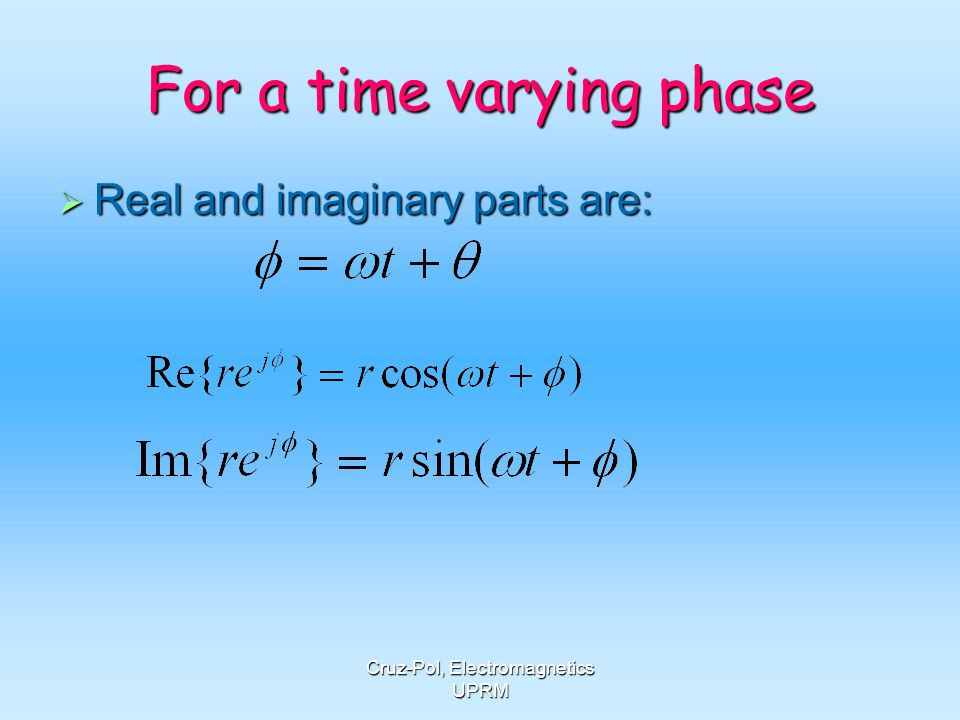 For a time varying phase