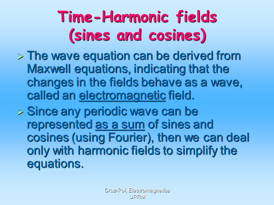 Time-Harmonic fields (sines and cosines)