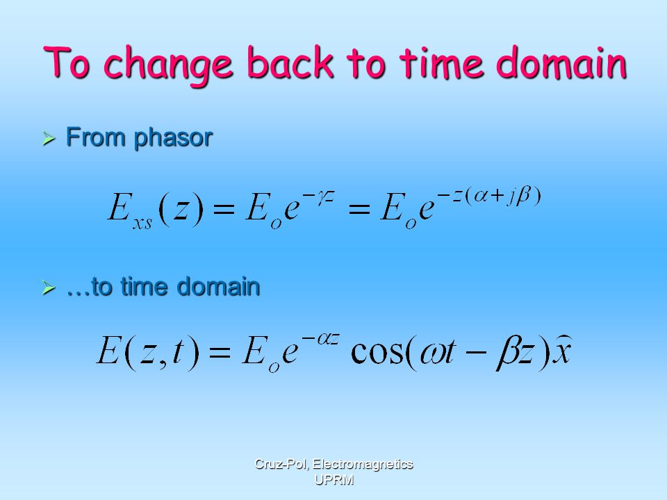 To change back to time domain