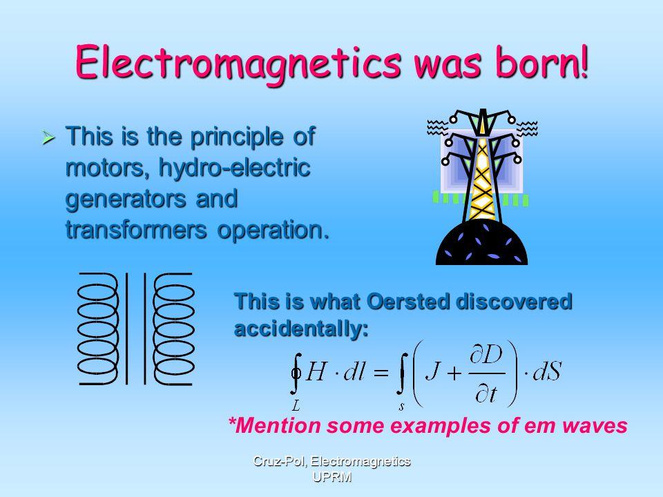 Electromagnetics was born!