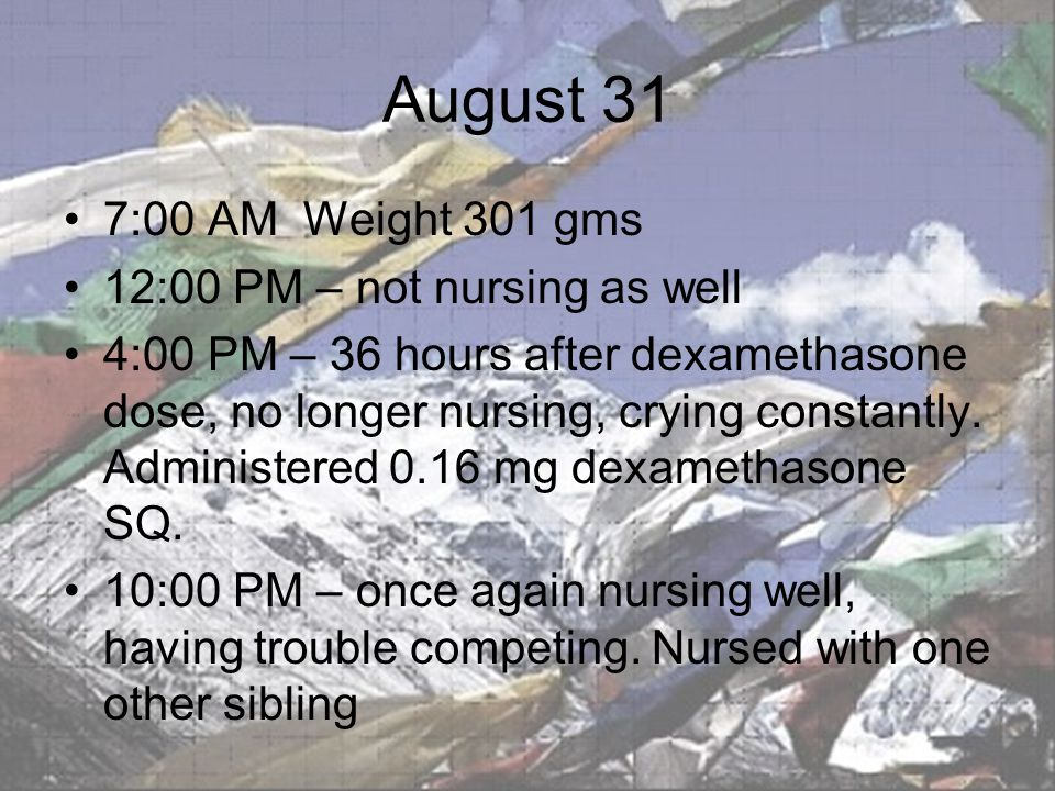 August 31 7:00 AM Weight 301 gms 12:00 PM – not nursing as well