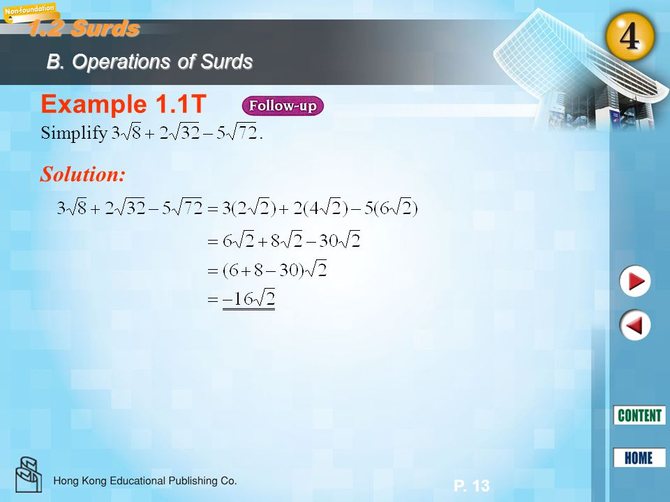 1.2 Surds B. Operations of Surds Example 1.1T Simplify . Solution: