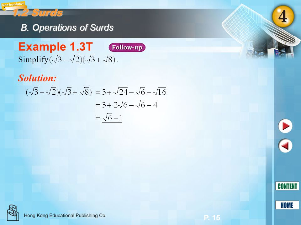 1.2 Surds B. Operations of Surds Example 1.3T Simplify . Solution: