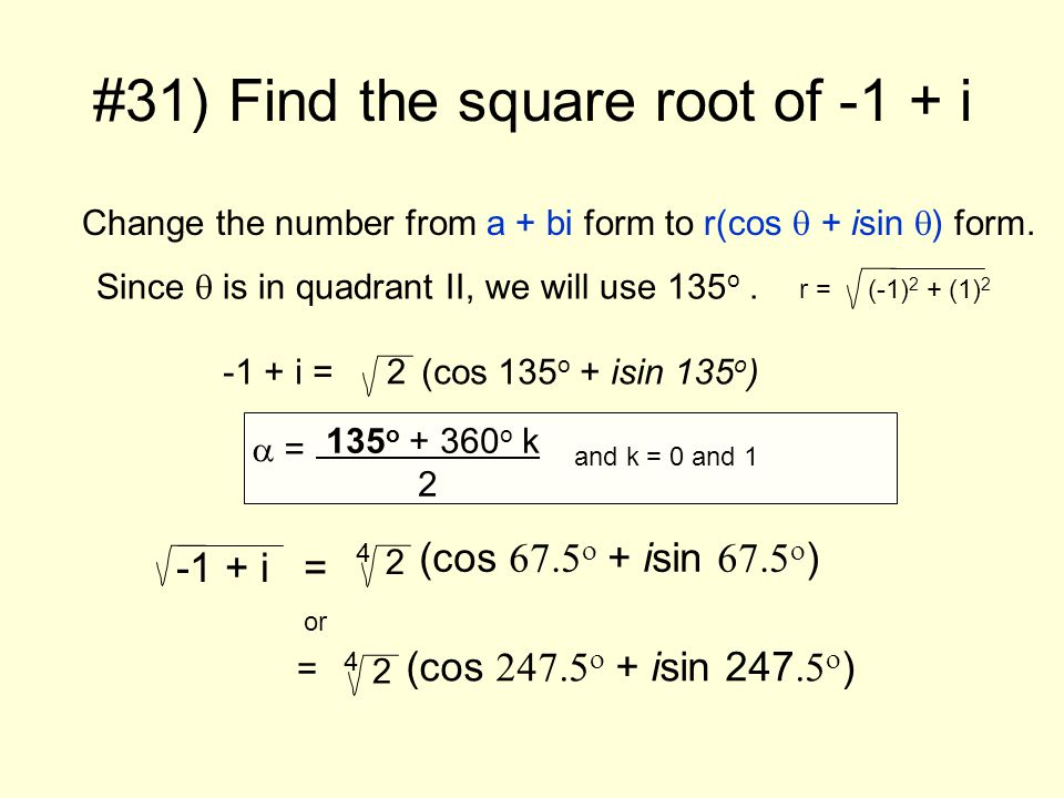 #31) Find the square root of -1 + i
