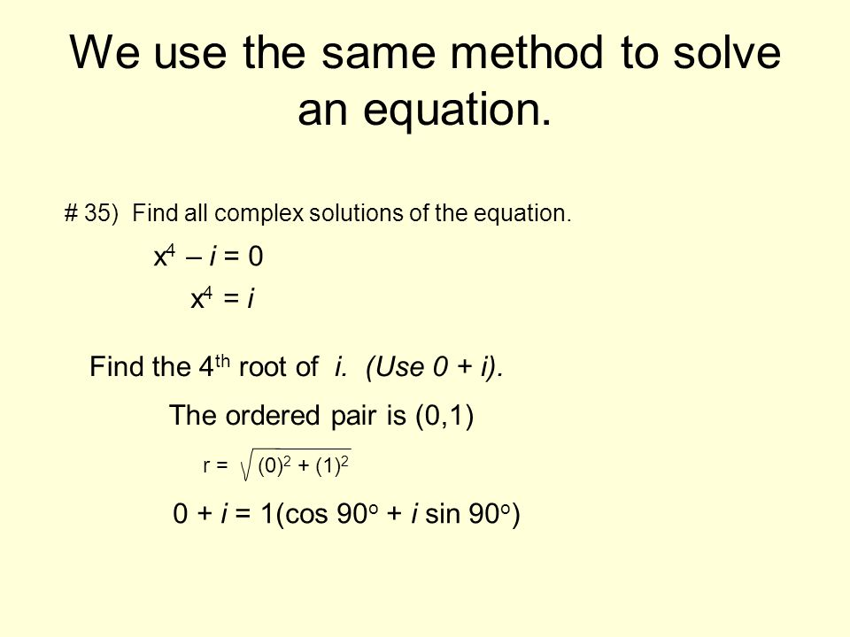 We use the same method to solve an equation.