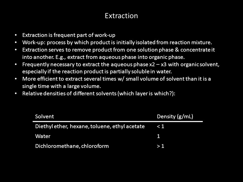 Extraction Extraction is frequent part of work-up