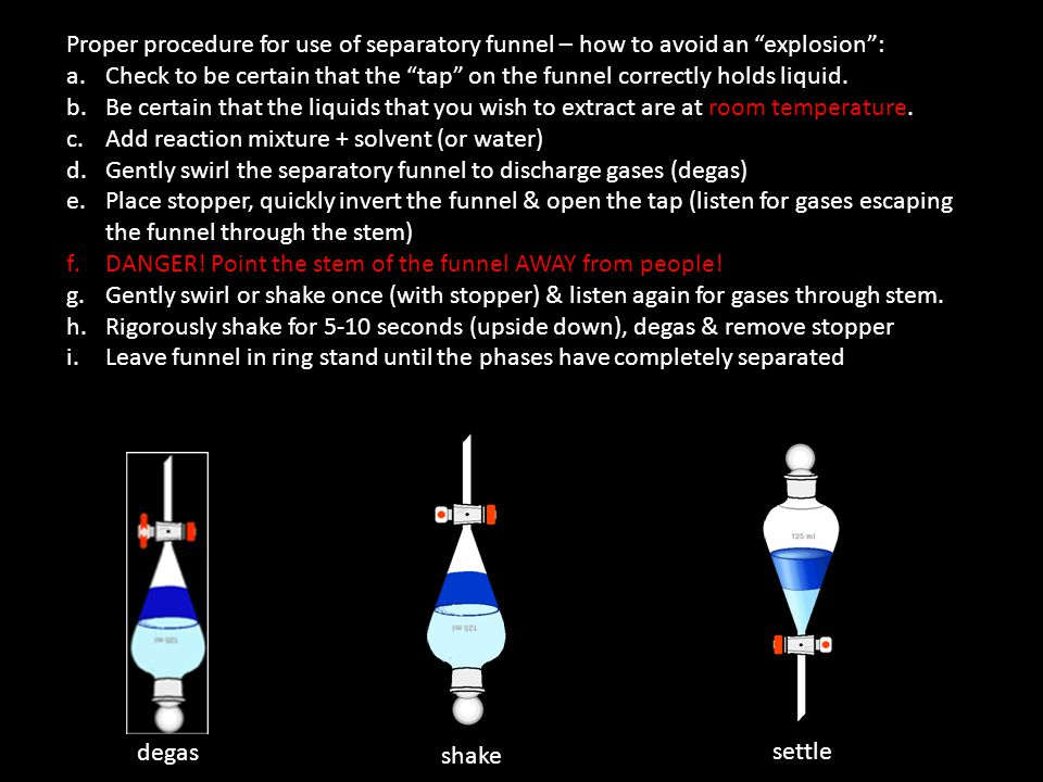 Proper procedure for use of separatory funnel – how to avoid an explosion :