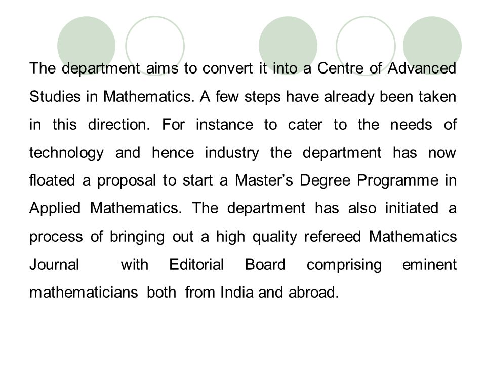 The department aims to convert it into a Centre of Advanced Studies in Mathematics.
