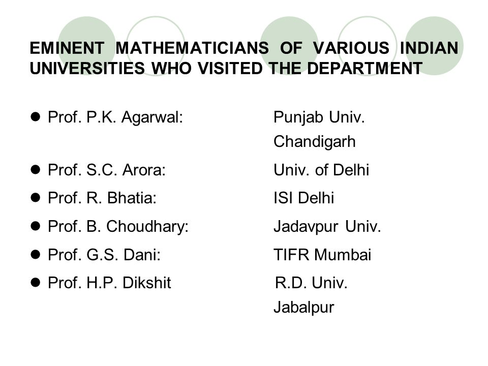 EMINENT MATHEMATICIANS OF VARIOUS INDIAN UNIVERSITIES WHO VISITED THE DEPARTMENT