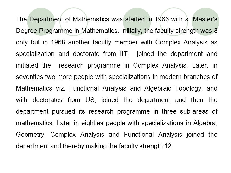 The Department of Mathematics was started in 1966 with a Master's Degree Programme in Mathematics.