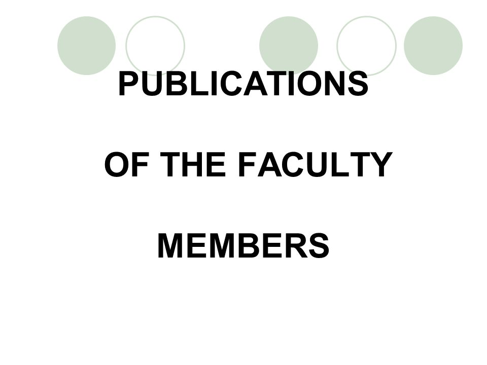 PUBLICATIONS OF THE FACULTY MEMBERS