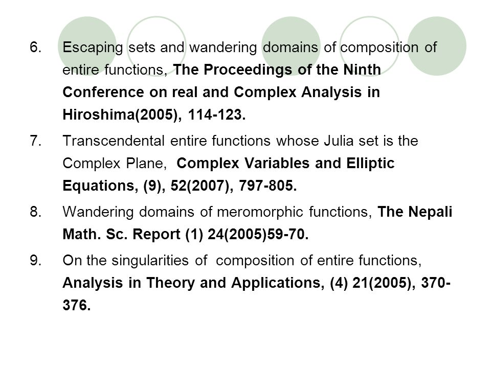 Escaping sets and wandering domains of composition of entire functions, The Proceedings of the Ninth Conference on real and Complex Analysis in Hiroshima(2005), 114-123.