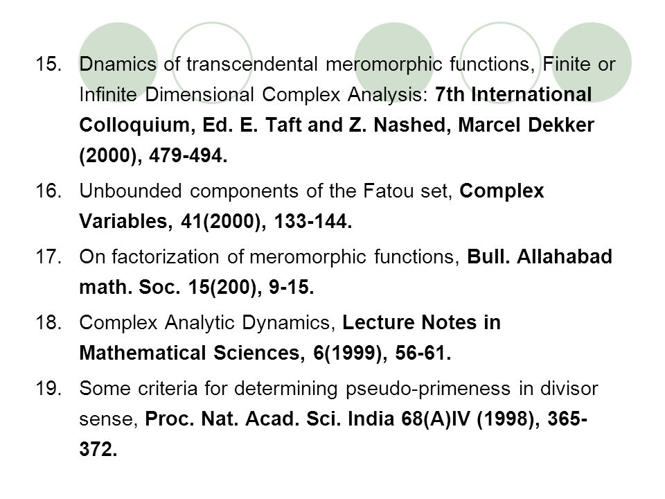Dnamics of transcendental meromorphic functions, Finite or Infinite Dimensional Complex Analysis: 7th International Colloquium, Ed. E. Taft and Z. Nashed, Marcel Dekker (2000), 479-494.
