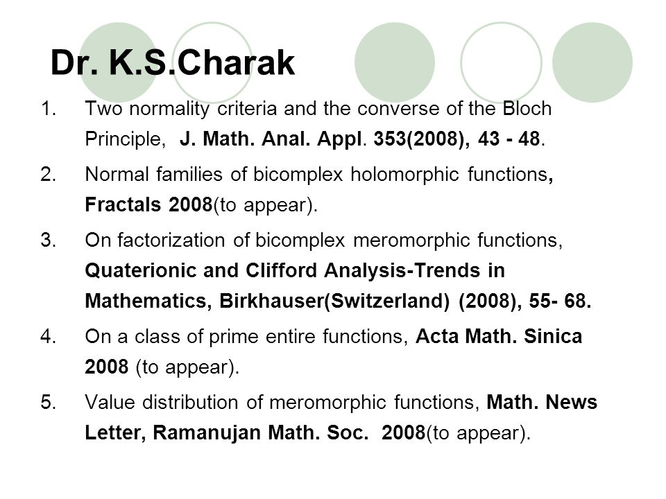 Dr. K.S.Charak Two normality criteria and the converse of the Bloch Principle, J. Math. Anal. Appl. 353(2008),