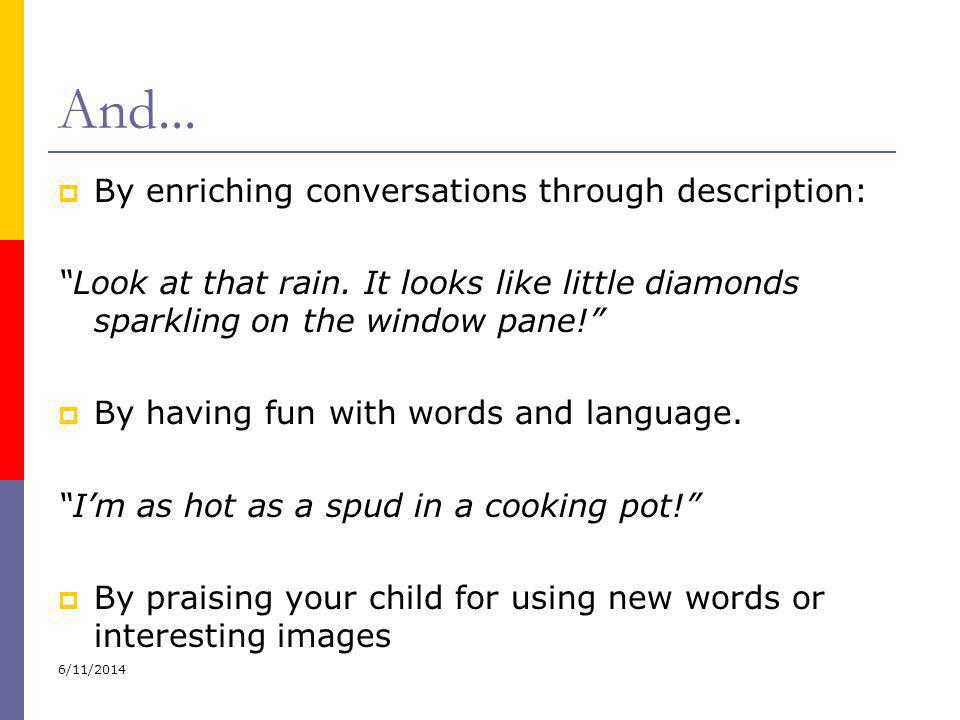And... By enriching conversations through description: