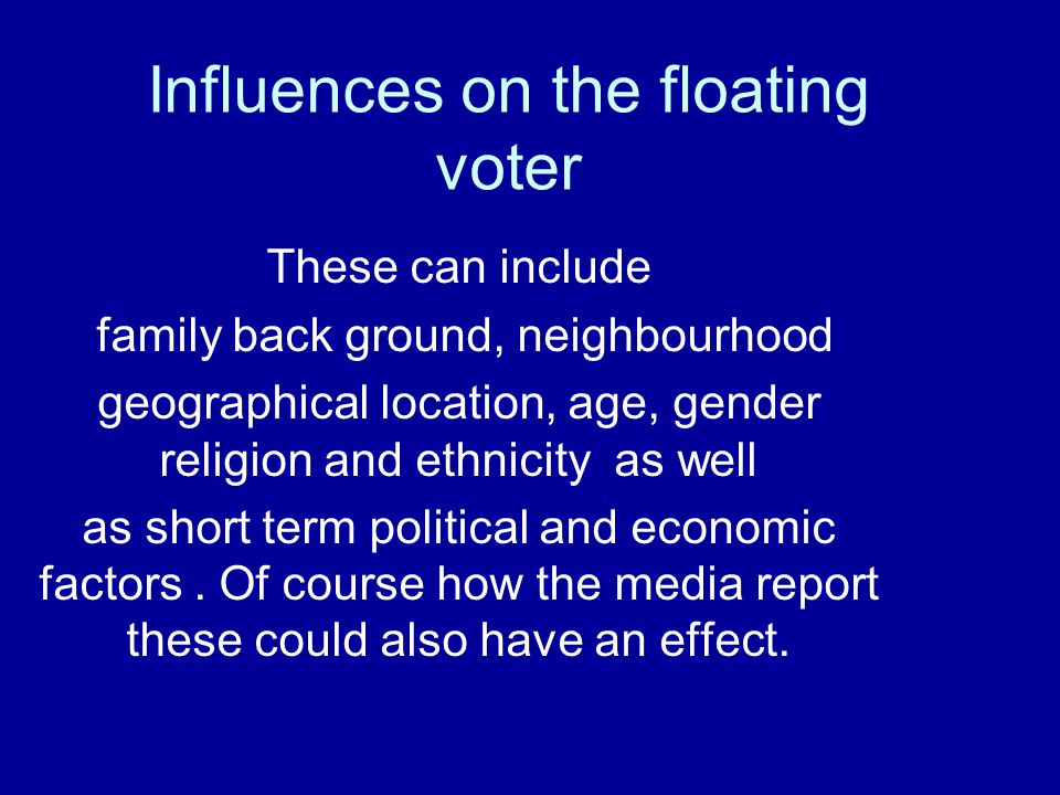 Influences on the floating voter
