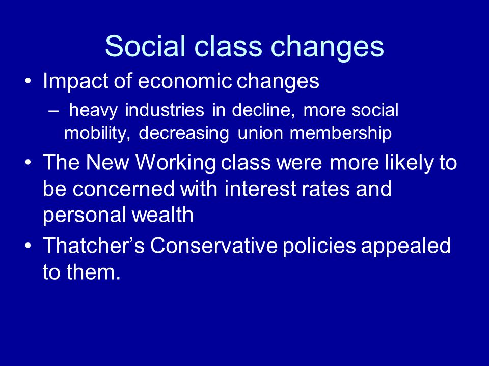 Social class changes Impact of economic changes