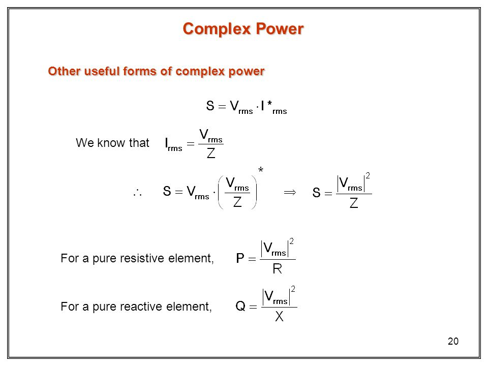 Complex Power Other useful forms of complex power We know that 