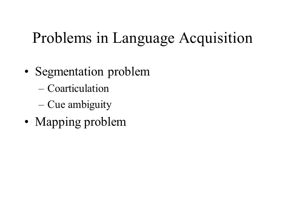 Problems in Language Acquisition