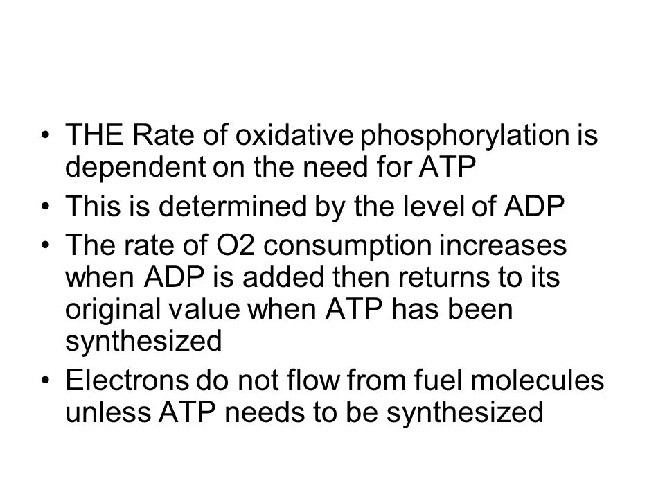 THE Rate of oxidative phosphorylation is dependent on the need for ATP