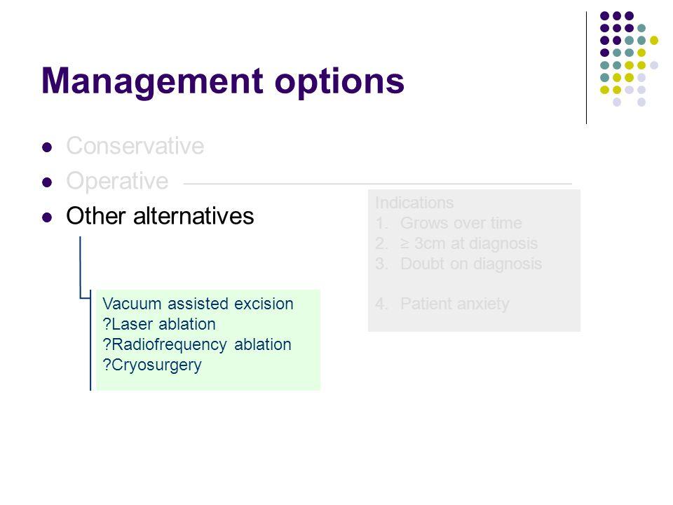 Management options Conservative Operative Other alternatives