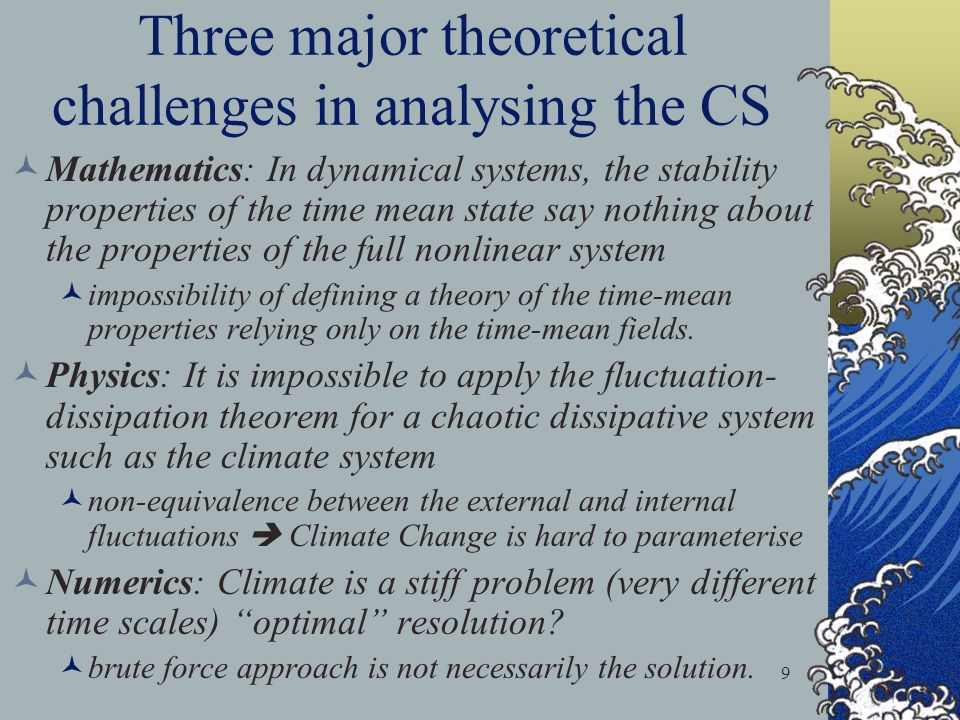 Three major theoretical challenges in analysing the CS