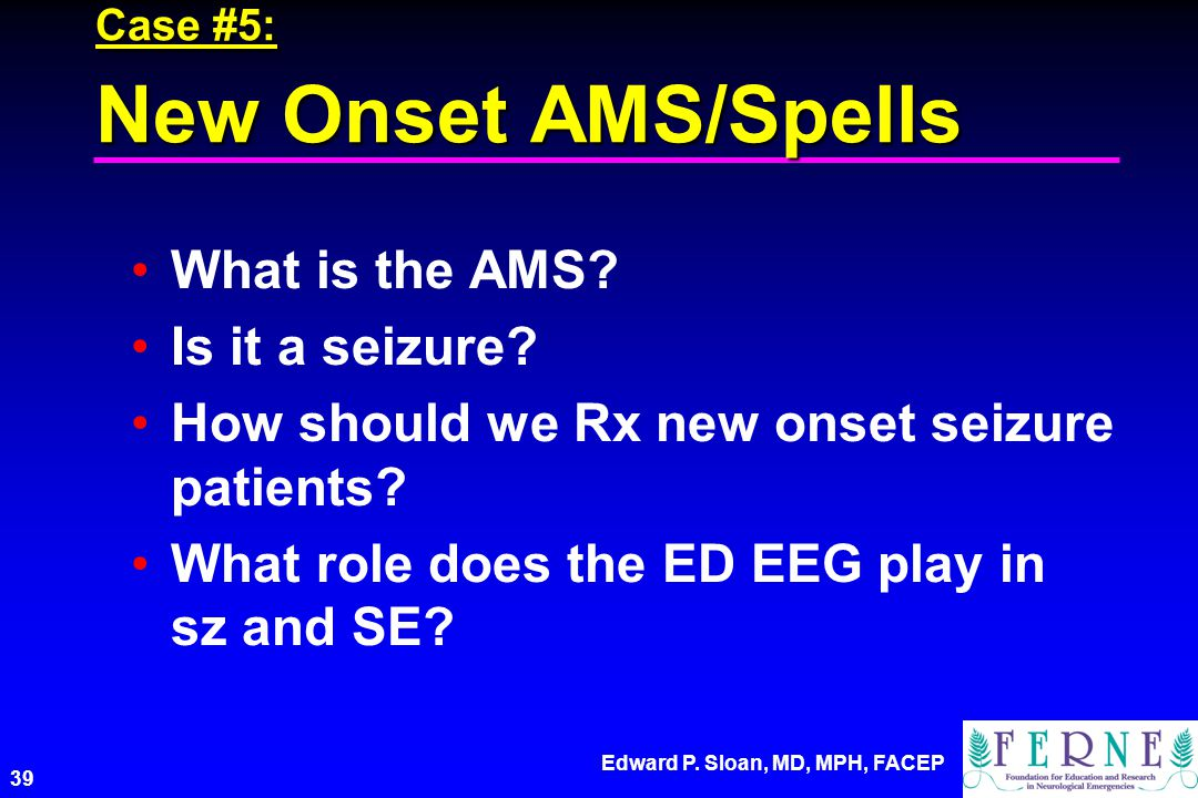 Case #5: New Onset AMS/Spells