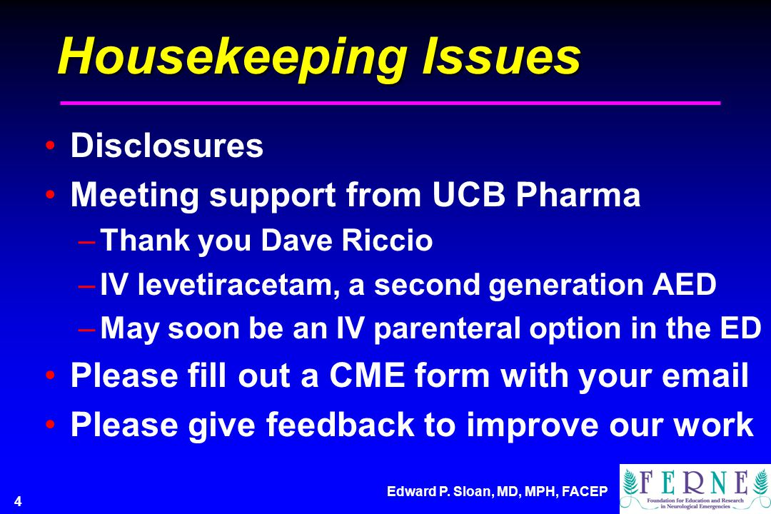 Housekeeping Issues Disclosures Meeting support from UCB Pharma
