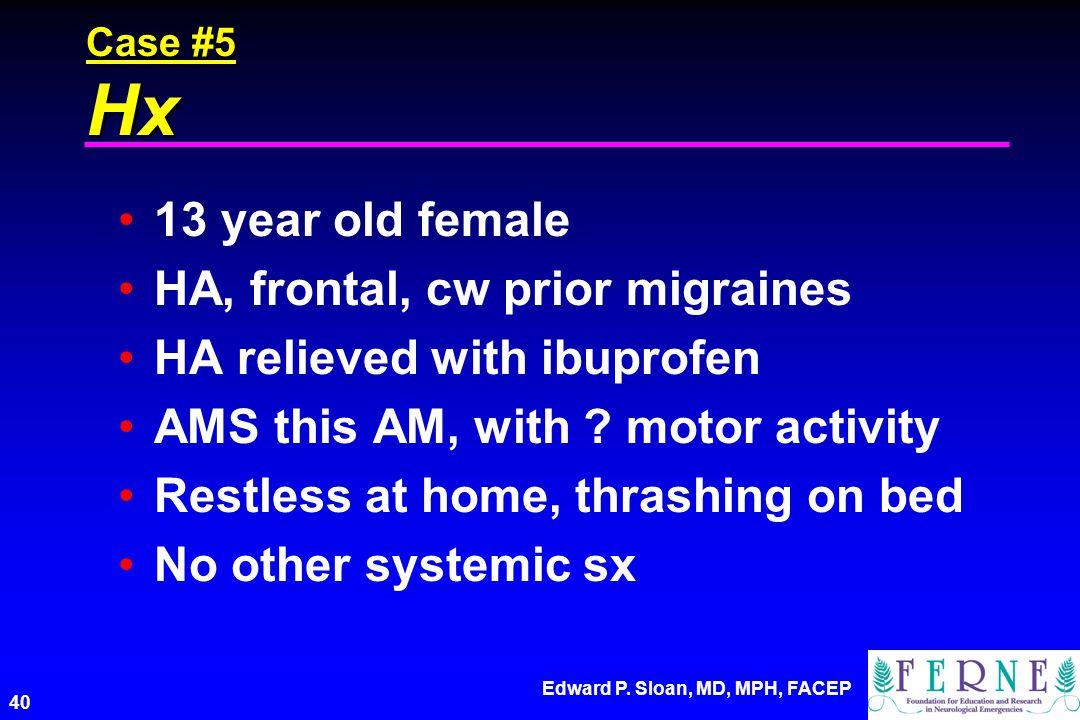 HA, frontal, cw prior migraines HA relieved with ibuprofen