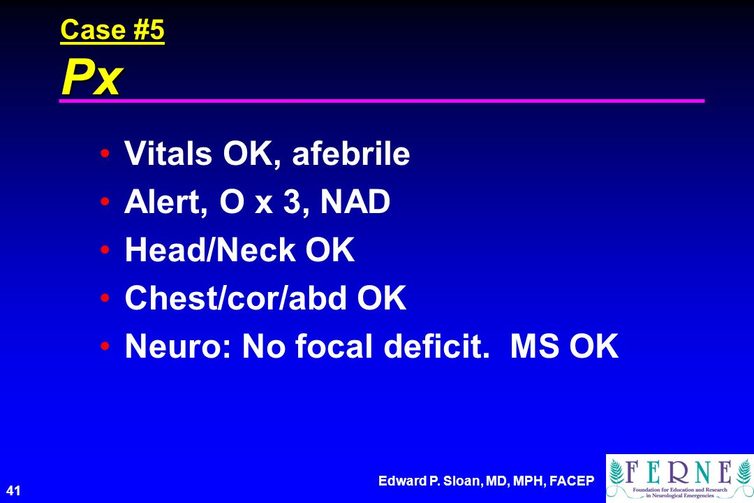 Neuro: No focal deficit. MS OK