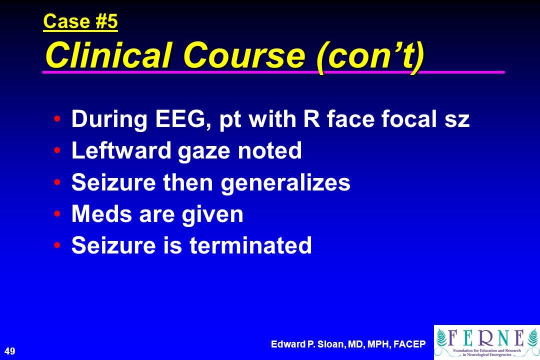 Case #5 Clinical Course (con't)